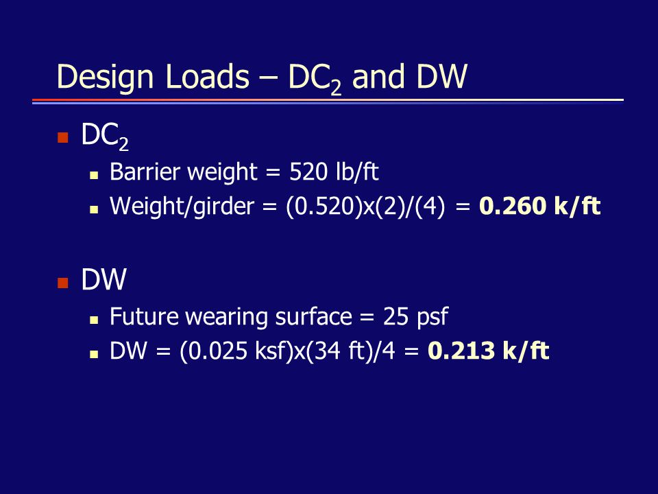 Design Loads – DC2 and DW DC2 DW Barrier weight = 520 lb/ft