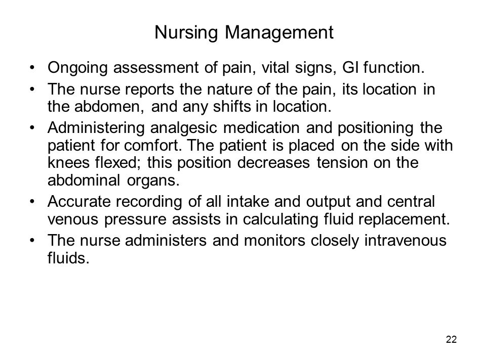Nursing Management Ongoing assessment of pain, vital signs, GI function.