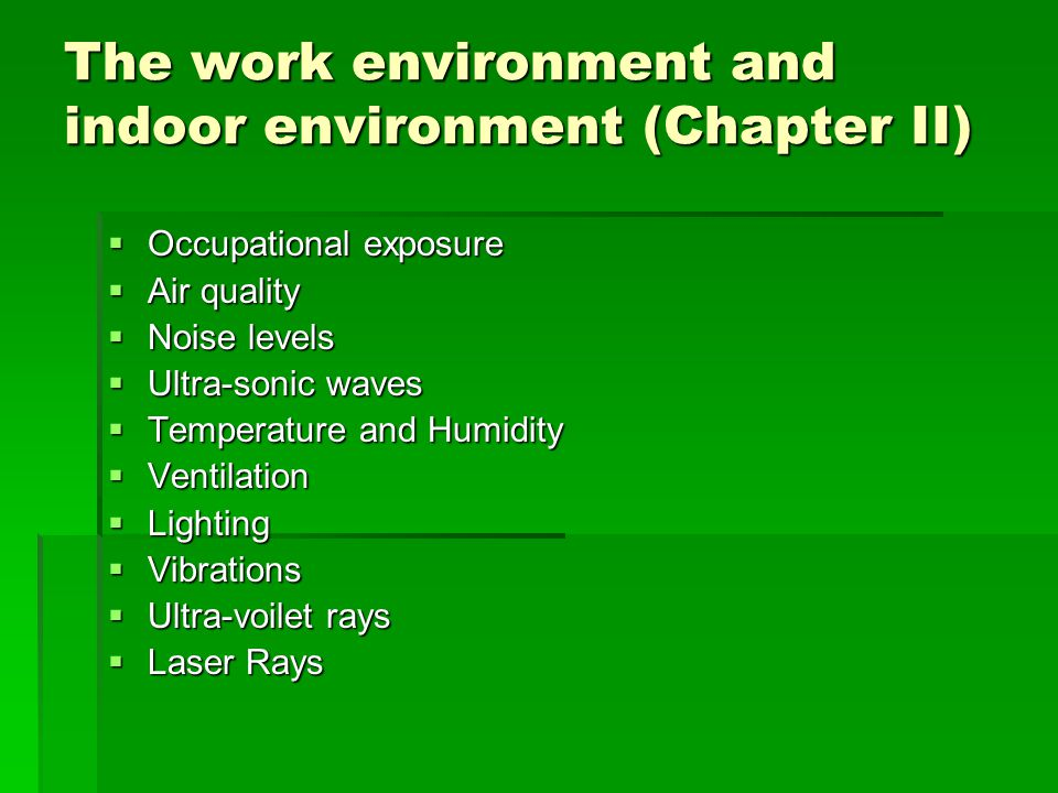 The work environment and indoor environment (Chapter II)