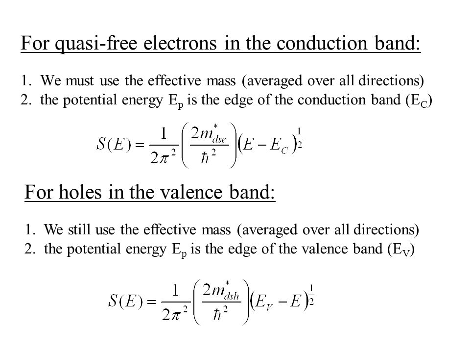 For quasi-free electrons in the conduction band: 1