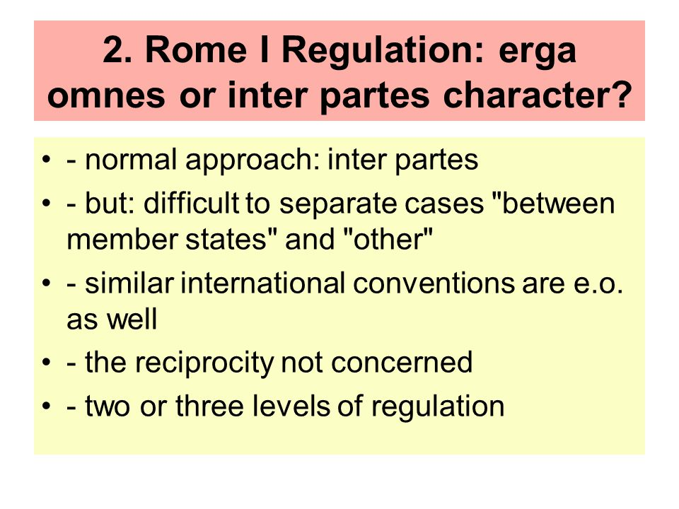 2. Rome I Regulation: erga omnes or inter partes character