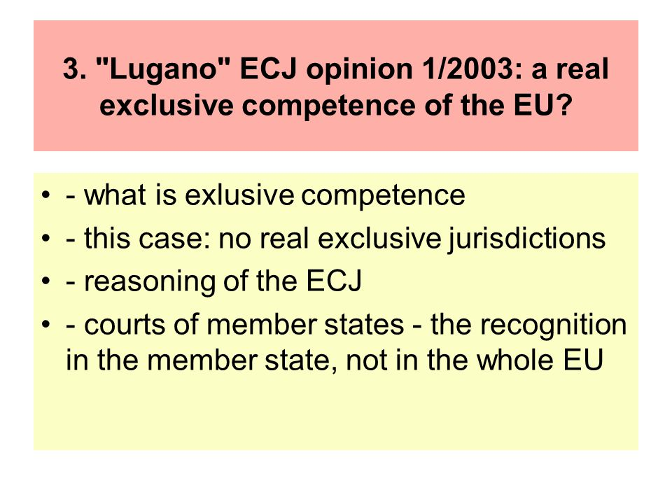 3. Lugano ECJ opinion 1/2003: a real exclusive competence of the EU
