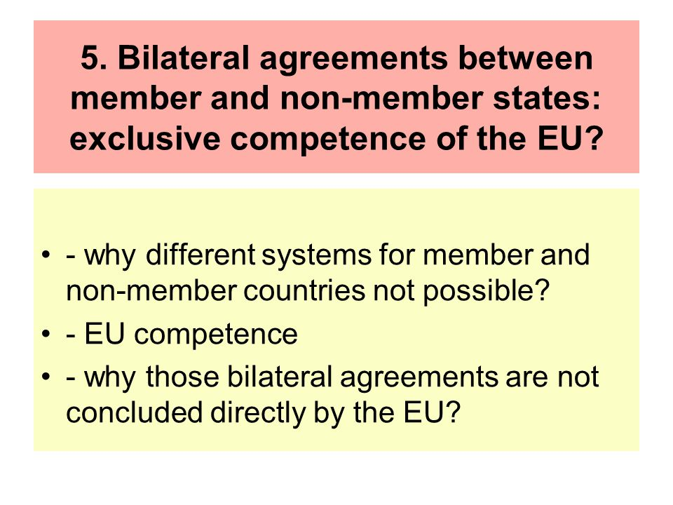 5. Bilateral agreements between member and non-member states: exclusive competence of the EU