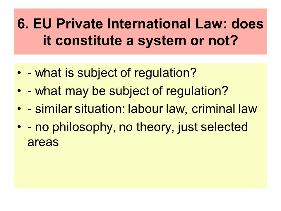 6. EU Private International Law: does it constitute a system or not