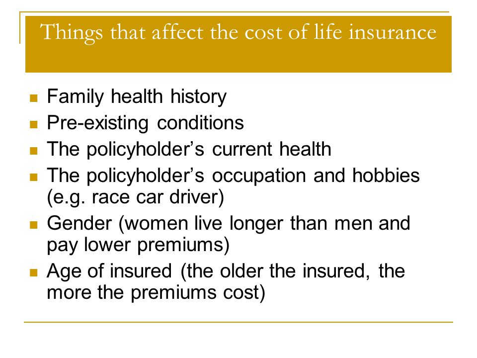 Things that affect the cost of life insurance