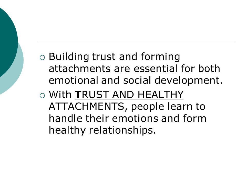 Building trust and forming attachments are essential for both emotional and social development.