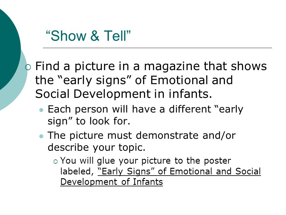 Show & Tell Find a picture in a magazine that shows the early signs of Emotional and Social Development in infants.