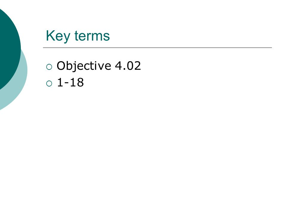 Key terms Objective 4.02 1-18