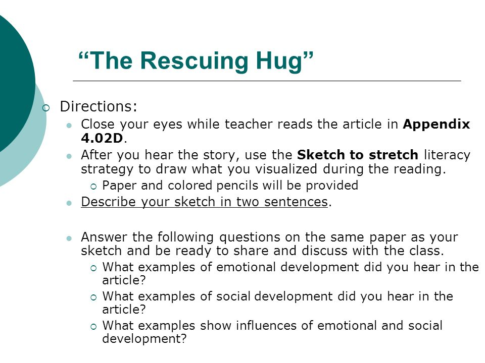 The Rescuing Hug Directions: