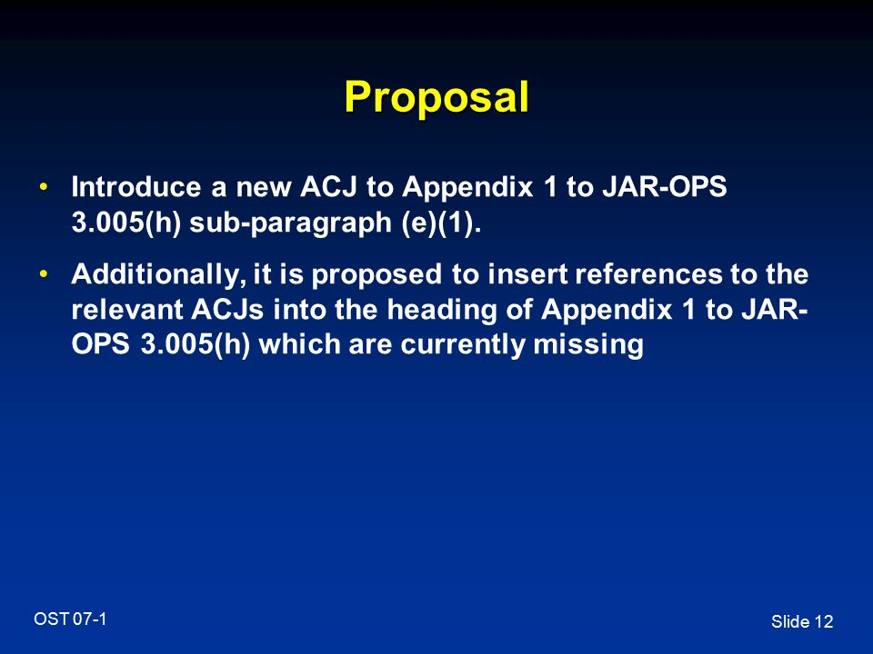 Proposal Introduce a new ACJ to Appendix 1 to JAR-OPS 3.005(h) sub-paragraph (e)(1).
