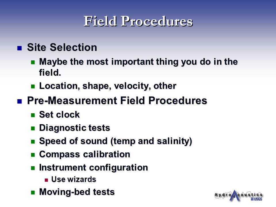 Field Procedures Site Selection Pre-Measurement Field Procedures