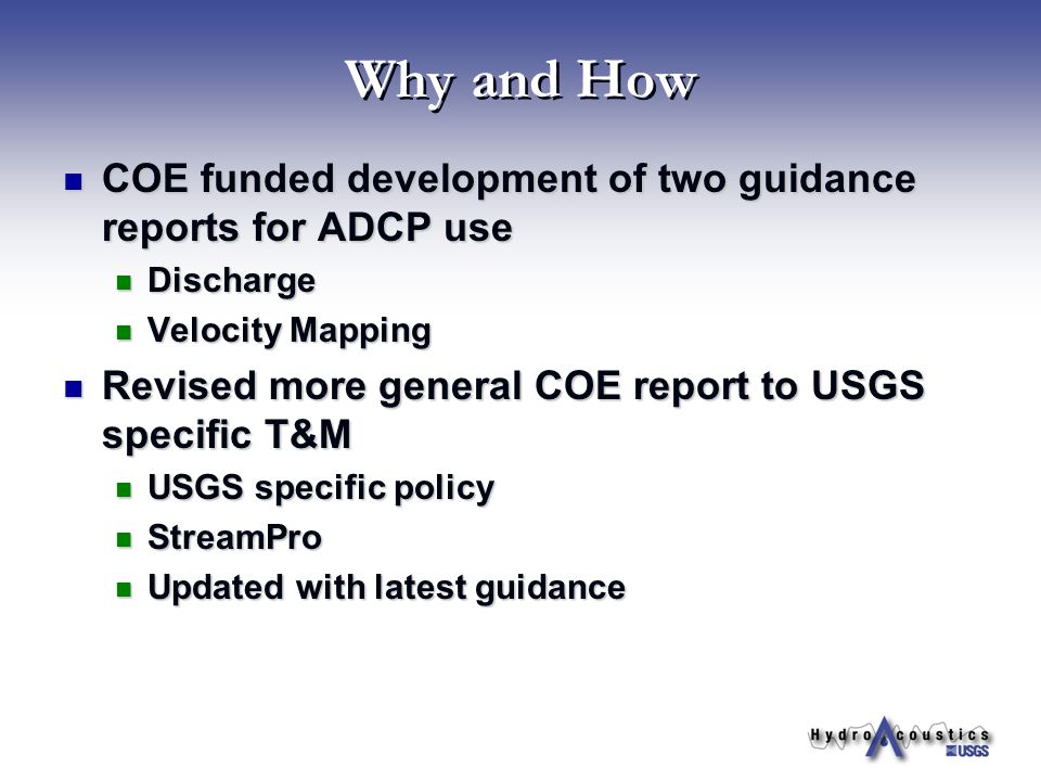 Why and How COE funded development of two guidance reports for ADCP use. Discharge. Velocity Mapping.
