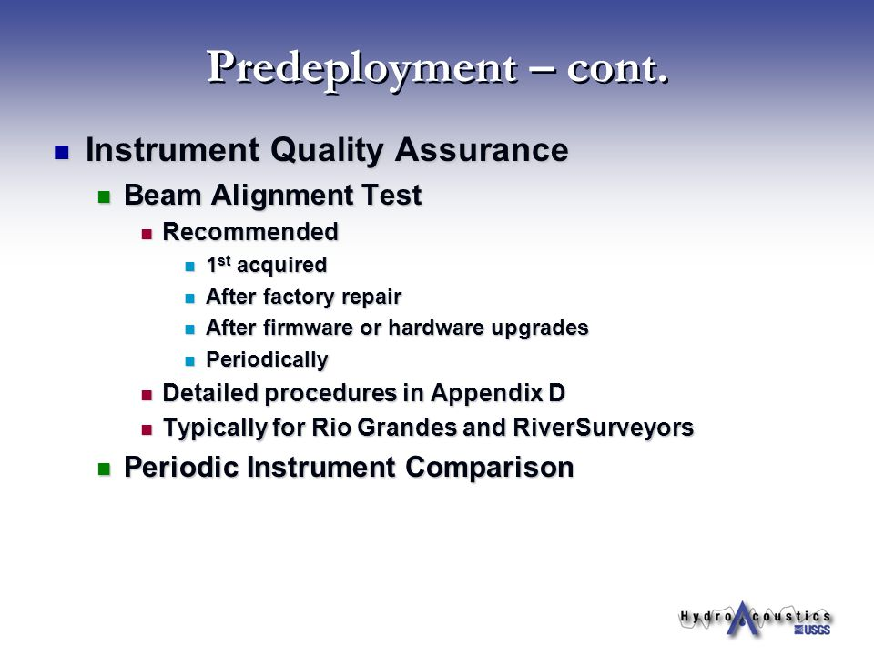 Predeployment – cont. Instrument Quality Assurance Beam Alignment Test