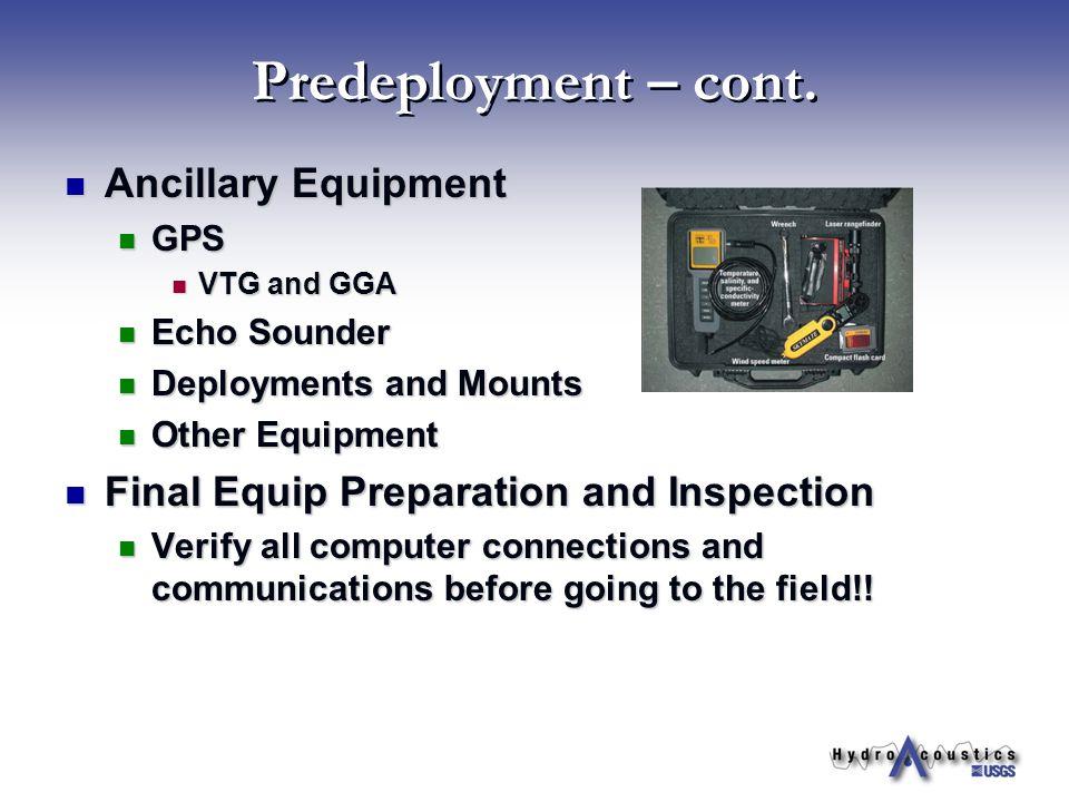 Predeployment – cont. Ancillary Equipment