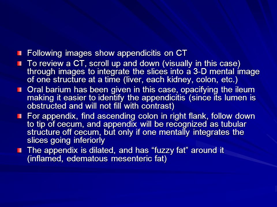 Following images show appendicitis on CT