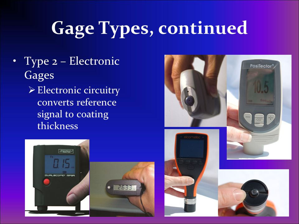 Gage Types, continued Type 2 – Electronic Gages