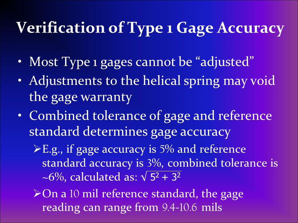 Verification of Type 1 Gage Accuracy