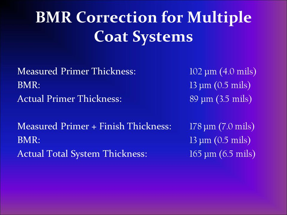 BMR Correction for Multiple Coat Systems