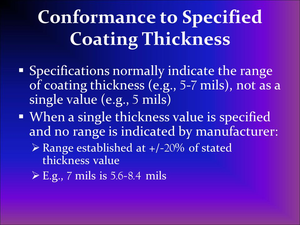 Conformance to Specified Coating Thickness