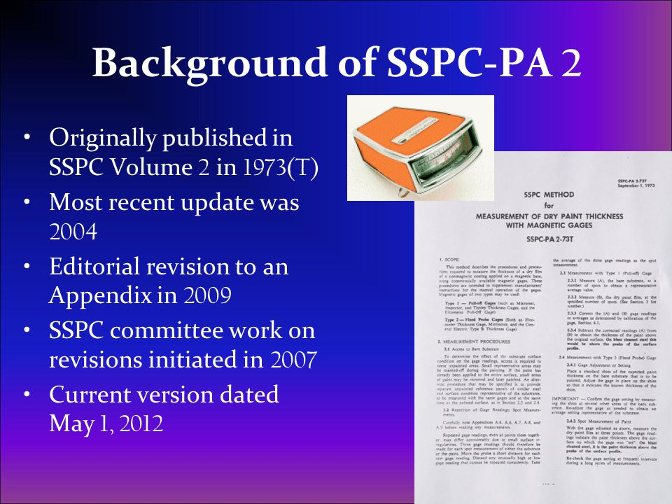 Background of SSPC-PA 2 Originally published in SSPC Volume 2 in 1973(T) Most recent update was 2004.