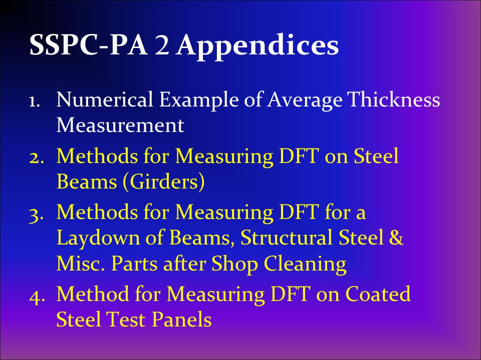 SSPC-PA 2 Appendices Numerical Example of Average Thickness Measurement. Methods for Measuring DFT on Steel Beams (Girders)