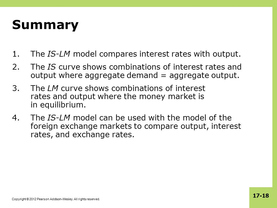 Summary The IS-LM model compares interest rates with output.