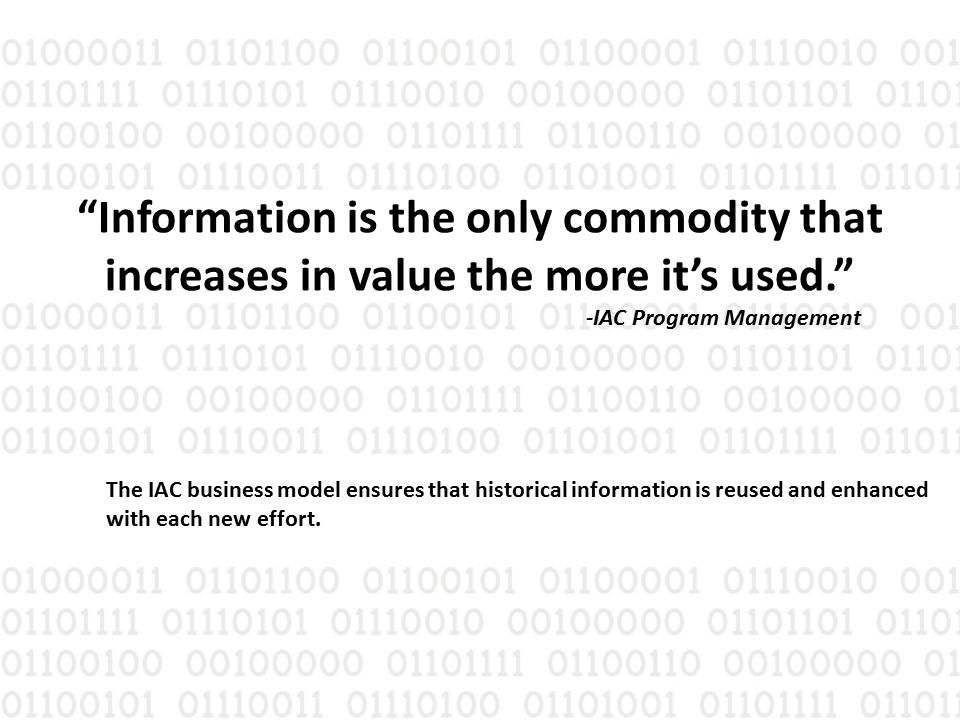 Information is the only commodity that increases in value the more it's used.