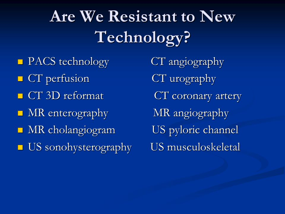 Are We Resistant to New Technology