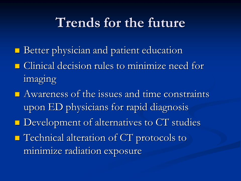 Trends for the future Better physician and patient education