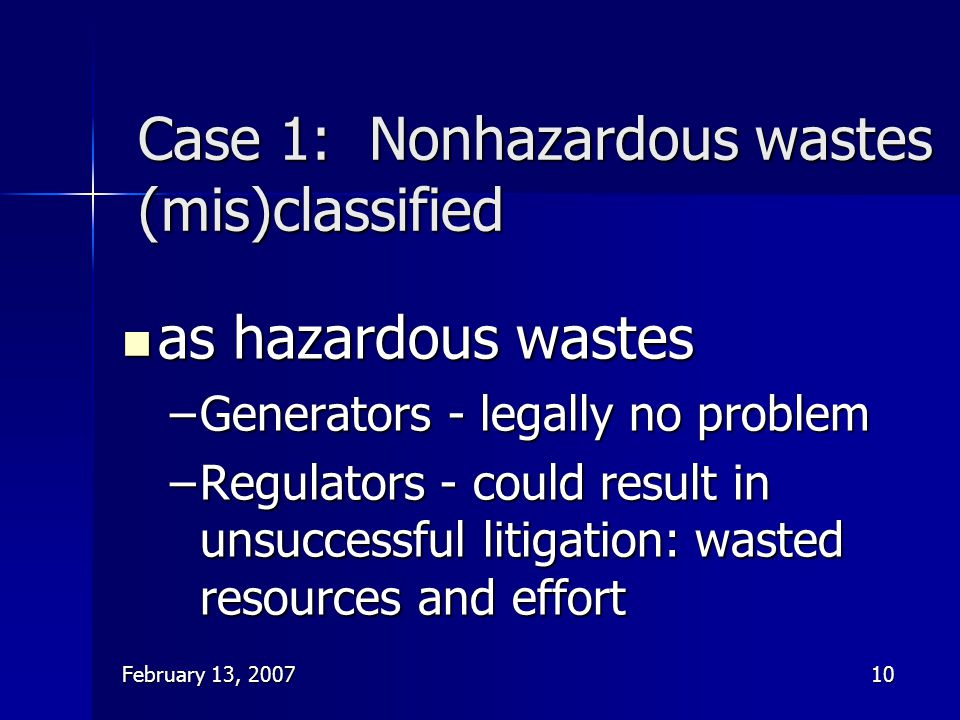 Case 1: Nonhazardous wastes (mis)classified