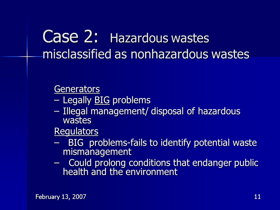 Case 2: Hazardous wastes misclassified as nonhazardous wastes