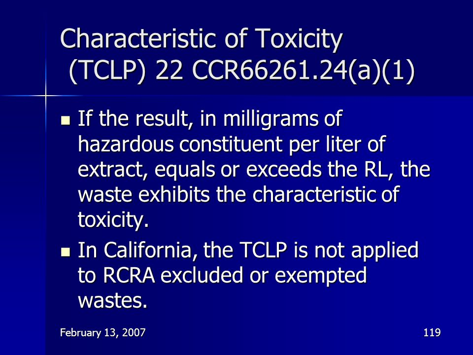 Characteristic of Toxicity (TCLP) 22 CCR66261.24(a)(1)