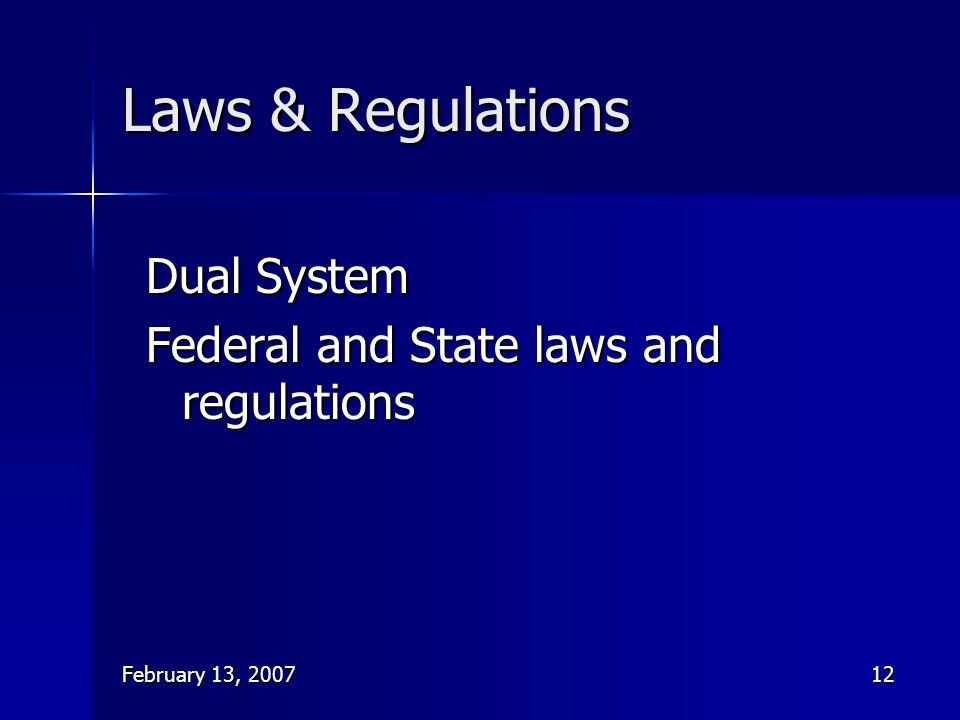 Laws & Regulations Dual System Federal and State laws and regulations