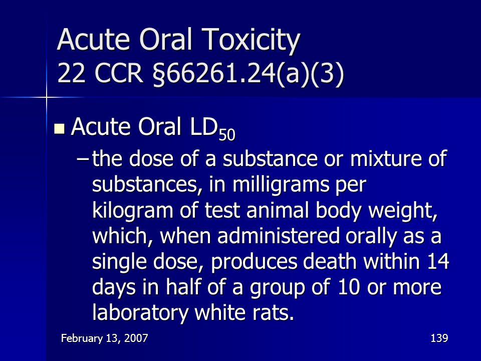 Acute Oral Toxicity 22 CCR §66261.24(a)(3)