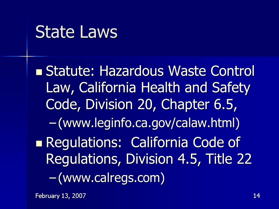 State Laws Statute: Hazardous Waste Control Law, California Health and Safety Code, Division 20, Chapter 6.5,