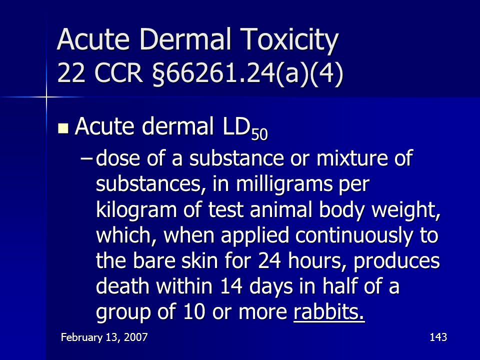 Acute Dermal Toxicity 22 CCR §66261.24(a)(4)