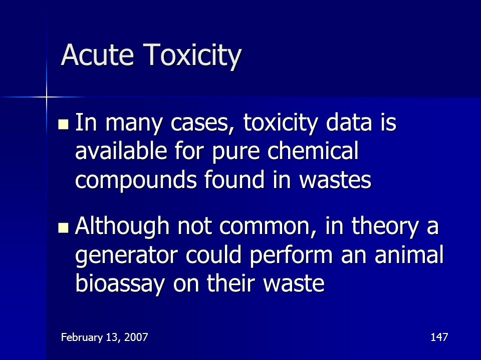 Acute Toxicity In many cases, toxicity data is available for pure chemical compounds found in wastes.