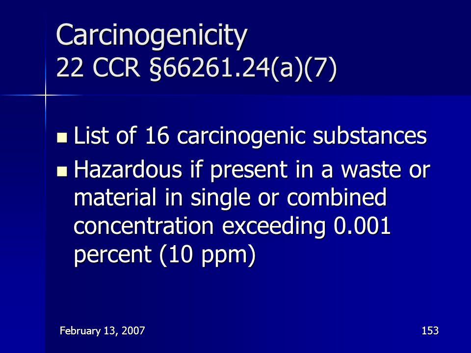 Carcinogenicity 22 CCR §66261.24(a)(7)