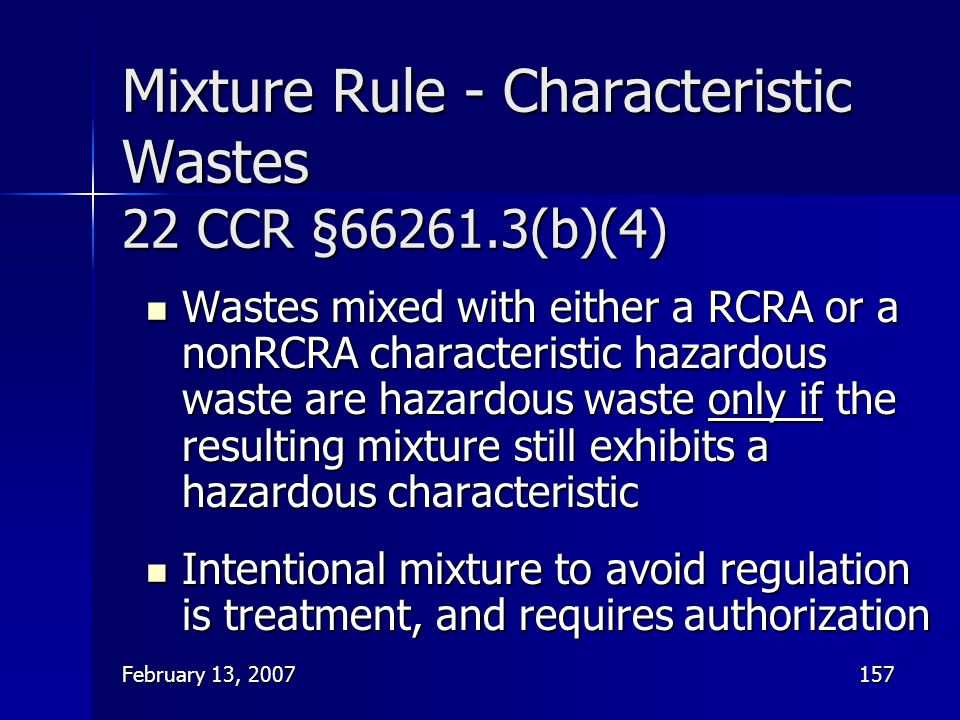 Mixture Rule - Characteristic Wastes 22 CCR §66261.3(b)(4)