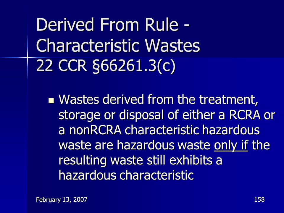 Derived From Rule - Characteristic Wastes 22 CCR § (c)