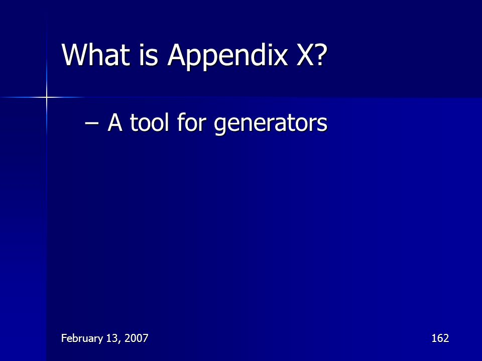 What is Appendix X A tool for generators February 13, 2007