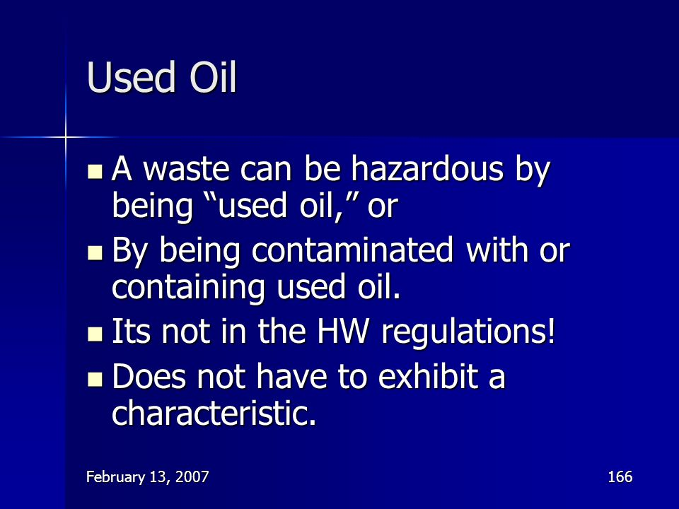 Used Oil A waste can be hazardous by being used oil, or