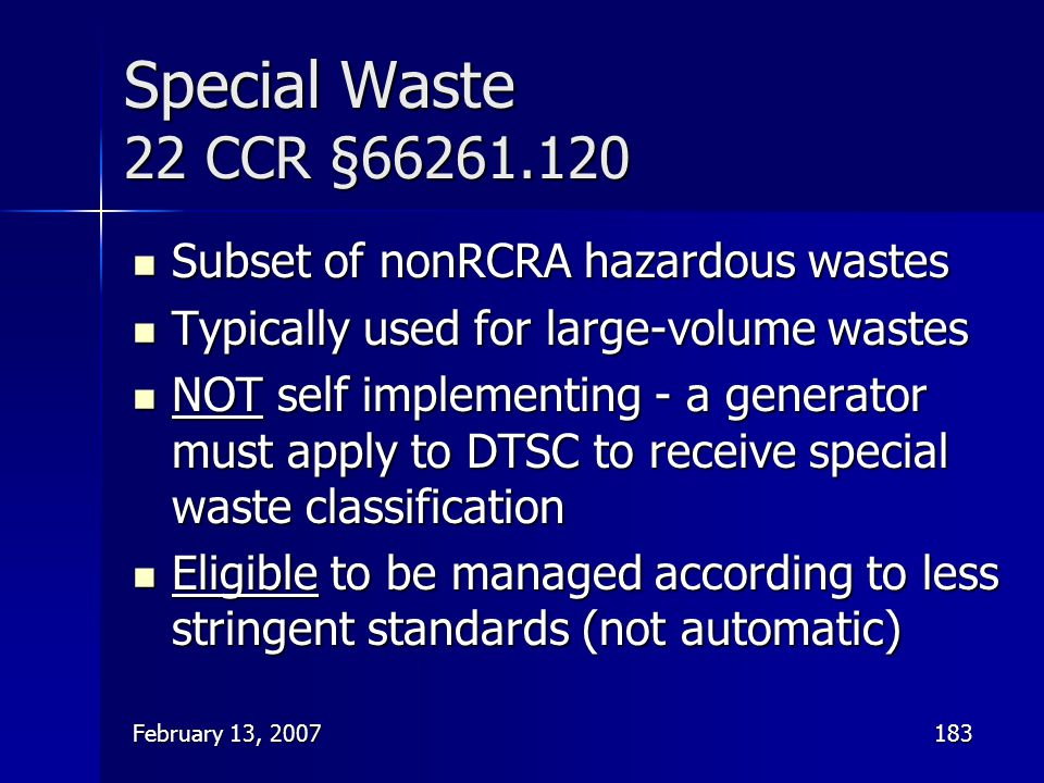 Special Waste 22 CCR §66261.120 Subset of nonRCRA hazardous wastes