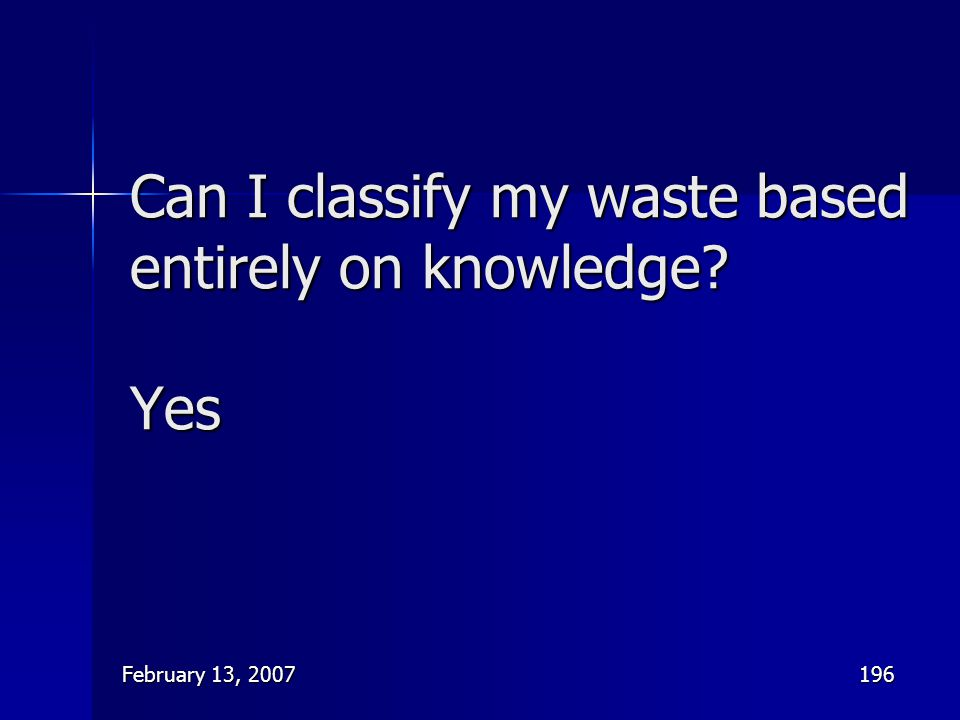 Can I classify my waste based entirely on knowledge Yes
