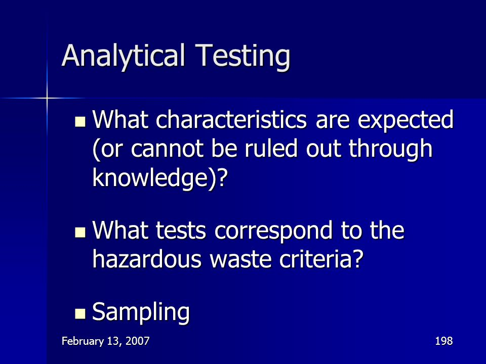 Analytical Testing What characteristics are expected (or cannot be ruled out through knowledge)