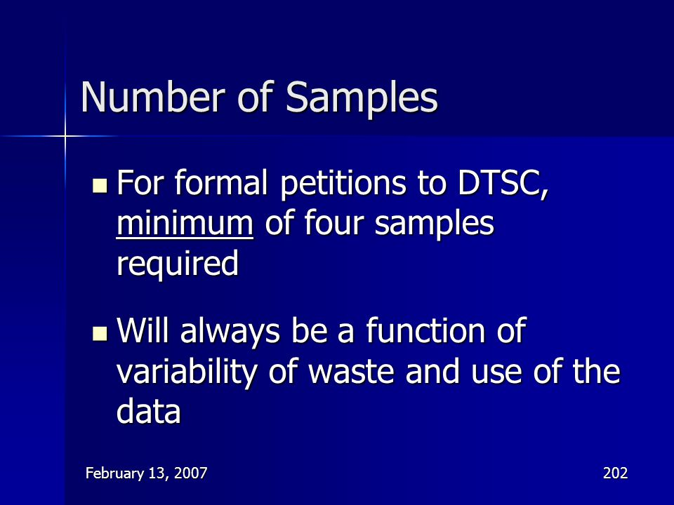 Number of Samples For formal petitions to DTSC, minimum of four samples required.
