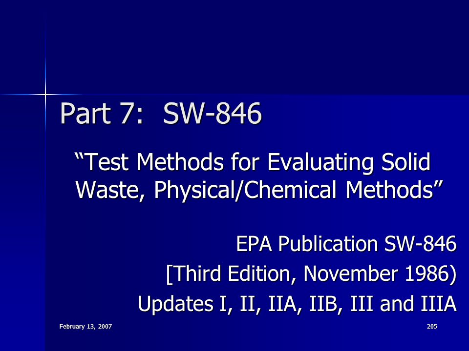 Part 7: SW-846 Test Methods for Evaluating Solid Waste, Physical/Chemical Methods EPA Publication SW-846.