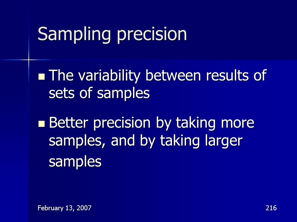 Sampling precision The variability between results of sets of samples