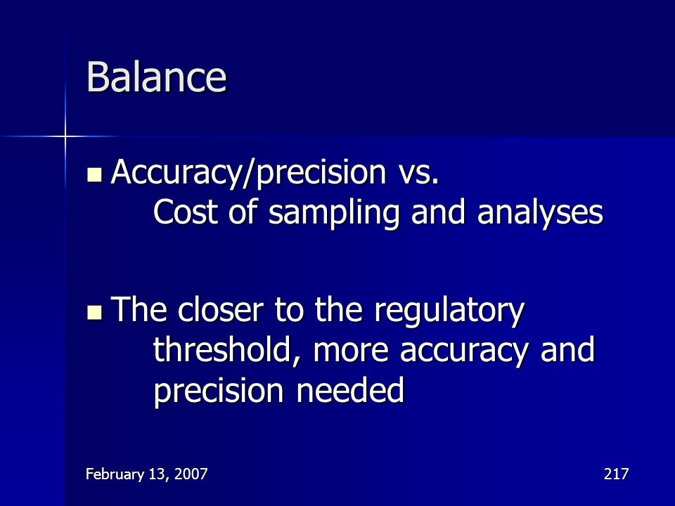 Balance Accuracy/precision vs. Cost of sampling and analyses