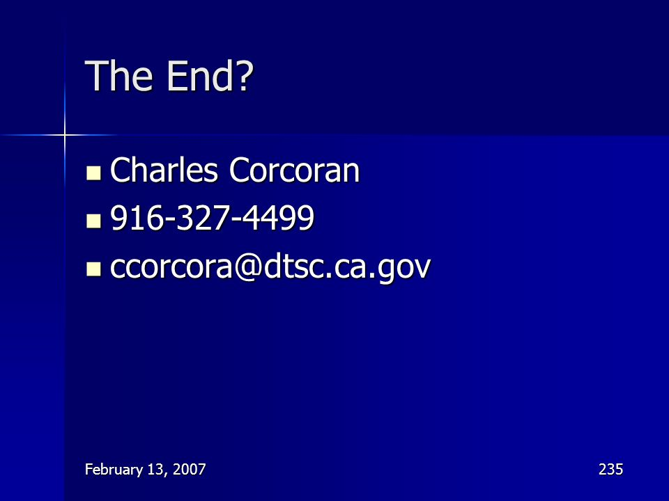 The End Charles Corcoran 916-327-4499 ccorcora@dtsc.ca.gov